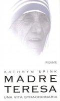 Madre Teresa. Una vita straordinaria - Kathryn Spink