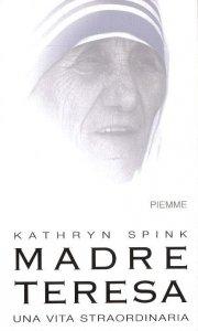 Copertina di 'Madre Teresa. Una vita straordinaria'
