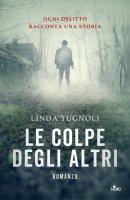 Le colpe degli altri - Linda Tugnoli