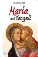 Maria nei Vangeli - Galizzi Mario