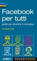 Facebook per tutti - Chiara Cini