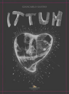 Copertina di 'Ittum. Opere di Giancarlo Savino. Ediz. illustrata'