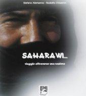 Saharawi. Viaggio attraverso una nazione. Con DVD in italiano, inglese, francese, tedesco e spagnolo - Alemanno Stefano, Chiostrini Rodolfo