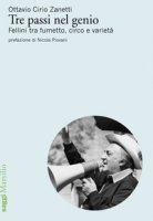 Tre passi nel genio. Fellini tra fumetto, circo e varietà - Cirio Zanetti Ottavio