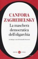 La maschera democratica dell'oligarchia - Luciano Canfora