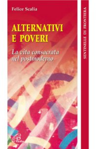 Copertina di 'Alternativi e poveri. La vita consacrata nel postmoderno'
