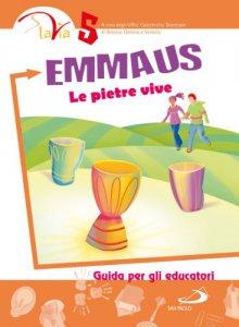 Copertina di 'Emmaus. Le pietre vive. Vol. 5'