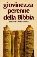 Giovinezza perenne della Bibbia - Etienne Charpentier