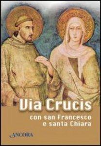 Copertina di 'Via Crucis con san Francesco e santa Chiara'
