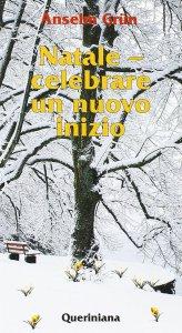 Copertina di 'Natale. Celebrare un nuovo inizio. Festa tra i tempi'