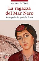 La ragazza del Mar Nero - Maria Tatsos