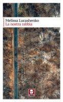 La nostra rabbia - Lucashenko Melissa