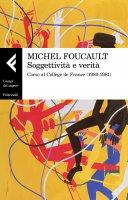 Soggettività e verità - Michel Foucault