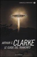 Le guide del tramonto - Clarke Arthur C.