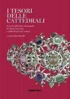 I tesori delle Cattedrali