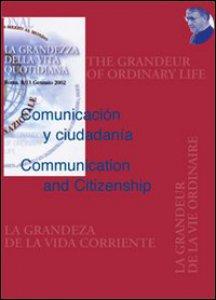 Copertina di 'Comunicación y ciudadaníaCommunication and citizenship. Atti del 12° Congresso «La grandezza della vita quotidiana»'
