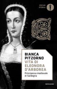 Copertina di 'Vita di Eleonora d'Arborea. Principessa medievale di Sardegna'