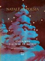 Natale in poesia. Antologia dal IV al XX secolo.
