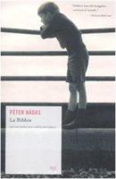 La Bibbia e altri racconti - Nádas Péter
