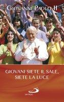 Giovani siete il sale, siete la luce - Giovanni Paolo II