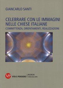 Copertina di 'Celebrare con le immagini nelle chiese italiane'