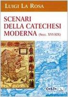 Scenari della catechesi moderna (sec. XVI-XIX) - La Rosa Luigi