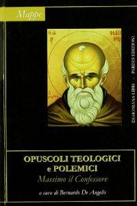 Copertina di 'Opuscoli teologici e polemici'