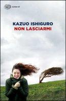 Non lasciarmi - Ishiguro Kazuo