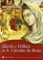 Libertà e Politica in S. Caterina da Siena - Carnea Maria Francesca