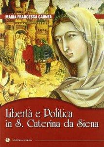 Copertina di 'Libertà e Politica in S. Caterina da Siena'