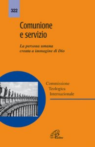 Copertina di 'Comunione e servizio. La persona umana creata a immagine di Dio'
