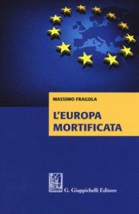 Copertina di 'L' Europa mortificata'