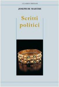 Copertina di 'Scritti politici. Studio sulla sovranità e il principio generatore delle costituzioni politiche'