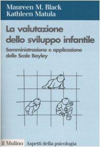 Copertina di 'La valutazione dello sviluppo infantile. Somministrazione e applicazione delle Scale Bayley'