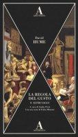 La regola del gusto e altri saggi - Hume David