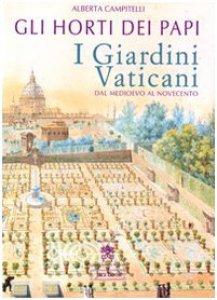 Copertina di 'Gli horti dei papi. I giardini vaticani dal Medioevo al Novecento'