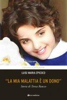 La mia malattia è un dono - Luigi Maria Epicoco