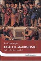 Gesù e il matrimonio - Silvio Barbaglia