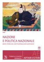 Nazione e politica nazionale. Breve storia del costituzionalismo giapponese - Ramaioli Federico Lorenzo