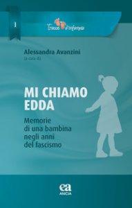 Copertina di 'Mi chiamo Edda. Memmorie di una bambina negli anni del fascismo'