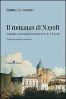 Il romanzo di Napoli. Geografia e storia della letteratura nel XIX e XX secolo - Giammattei Emma