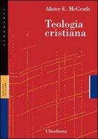 Teologia cristiana - McGrath Alister E.