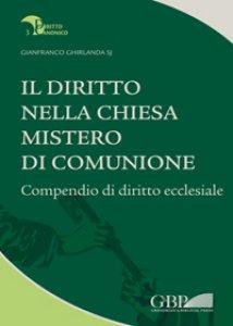 Copertina di 'Il diritto nella Chiesa mistero di comunione. Compendio di diritto ecclesiale'
