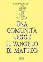 Una comunità legge il Vangelo di Matteo - Silvano Fausti