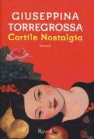 Cortile nostalgia - Torregrossa Giuseppina