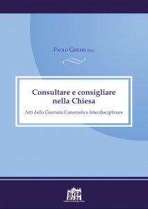 Copertina di 'Consultare e consigliare nella Chiesa'