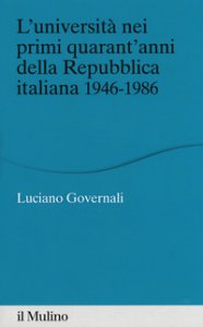 Copertina di 'L' università nei primi quarant'anni della Repubblica italiana 1946-1986'
