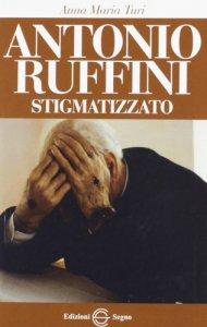 Copertina di 'Antonio Ruffini Stigmatizzato'