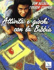 Copertina di 'Attività e giochi con la Bibbia'