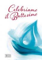 Celebriamo il Battesimo